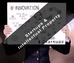 startups and intellectual property